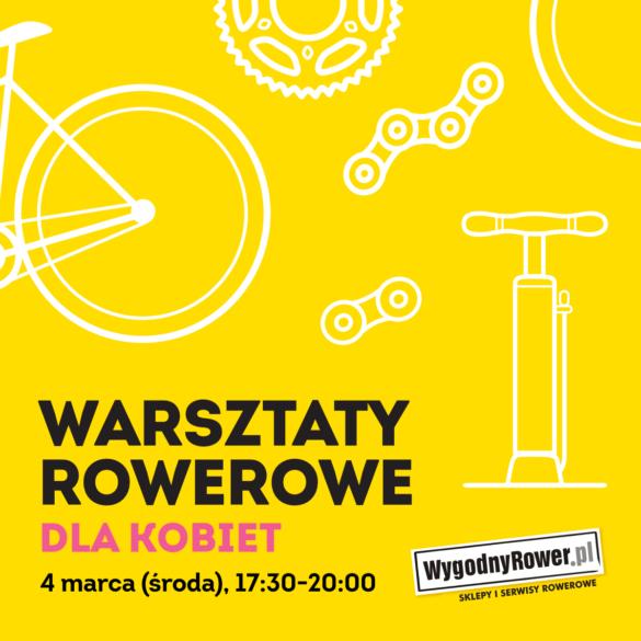 Warsztaty Rowerowe dla Kobiet WygodnyRower Czerniakowska 139 - 4.03.2020 - 2